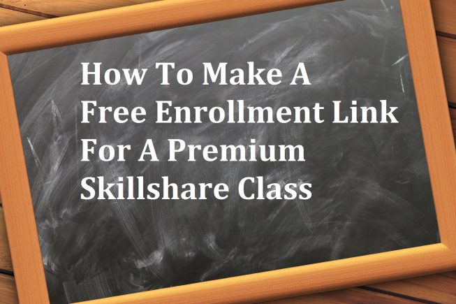 How To Make A Free Enrollment Link For A Premium Skillshare Class