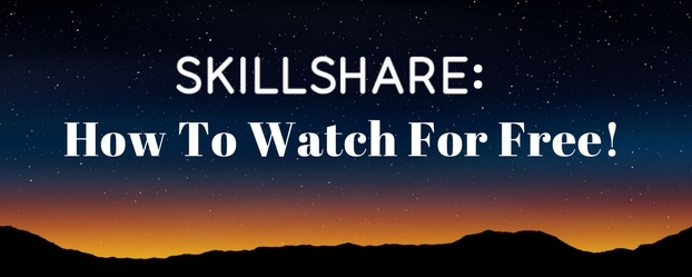 Skillshare: how to watch for free