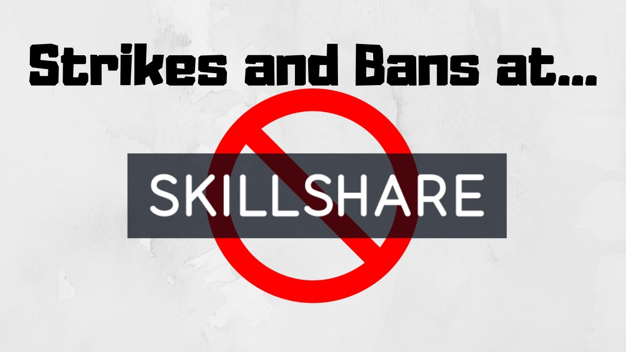 Skillshare Strikes And Account Bans